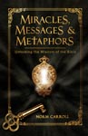Miracles, Messages, and Metaphors: Unlocking the Wisdom of the Bible