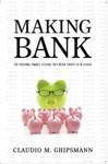 Making Bank: The Personal Finance Lessons They Never Taught Us in School