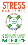 Stress Pandemic -- The Lifestyle Solution by Paul Huljich
