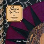 Peace by Piece: From the Heart and Hands of a Quilter