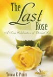 The Last Rose: A True Celebration of Eternal Life