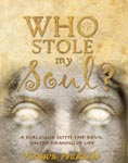 Who Stole My Soul? A Dialogue With the Devil on the Meaning of Life