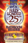 Uncle John's Fully Loaded 25th Anniversary Bathroom Reader by Gordon 'Uncle John' Javna
