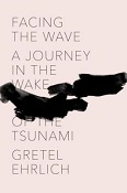 AOT #366: Gretel Ehrlich Podcasts Facing the Wave: A Journey in the Wake of the Tsunami
