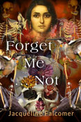 Forget Me Not by Jacqueline Falcomer