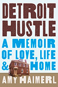 AOT #535: Amy Haimerl Podcasts Detroit Hustle: A Memoir of Life, Love, and Home