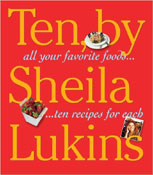 Ten: All the Foods We Love and Ten Recipes for Each