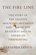 The Fire Line: The Story of the Granite Mountain Hotshots and One of the Deadliest Days in American Firefighting